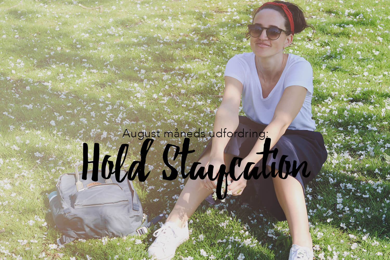 August måneds udfordring: Hold staycation